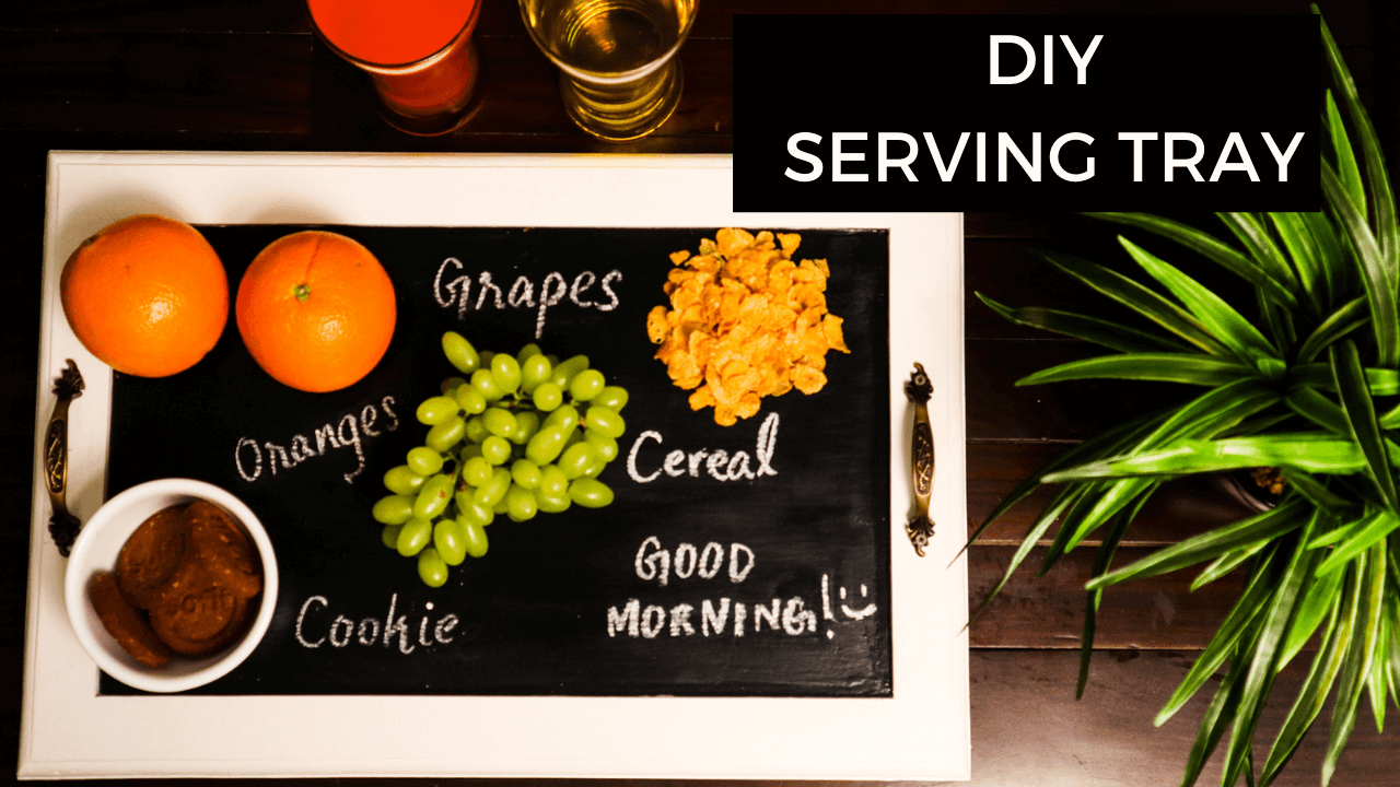 Chalkboard serving tray DIY for your kitchen