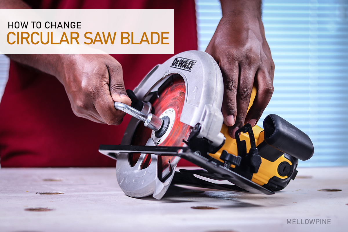 How to Change Circular Saw Blade [Step-by-Step Guide]