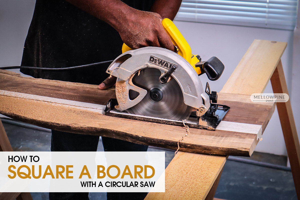 How to Square a Board with a Circular Saw [Step-by-Step]
