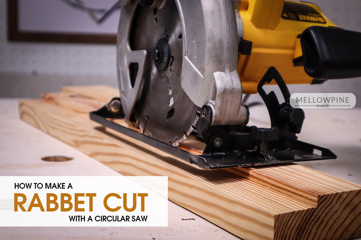 How to Make a Rabbet Cut with a Circular Saw [Step-by-Step]